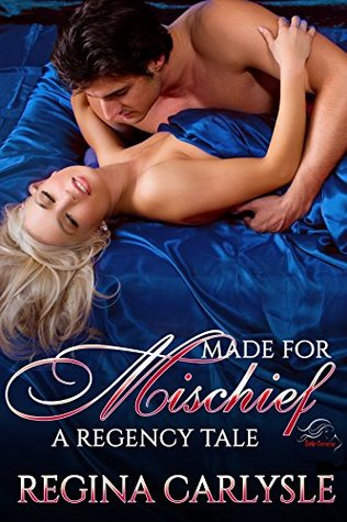 Made For Mischief By Regina Carlysle