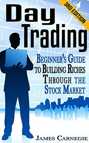 Book E Day Trading Beginner S Guide To Building Riches Through The