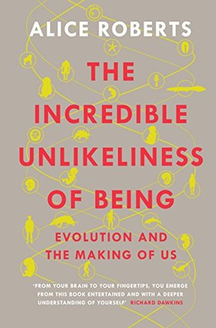 The Incredible Unlikeliness of Being: Evolution and the Making of Us EPUB