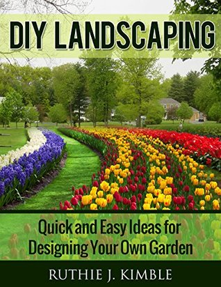 DIY Landscaping: Quick and Easy Ideas for Designing Your Own Garden