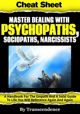 Master Dealing with Psychopaths, Sociopaths, Narcissists - A