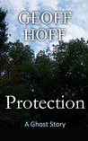Protection: A Ghost Story