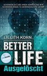 Better Life by Lillith Korn