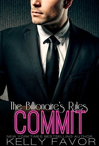 COMMIT (The Billionaire's Rules, Book 7)