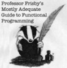 Professor Frisby's Mostly Adequate Guide to Functional Programming