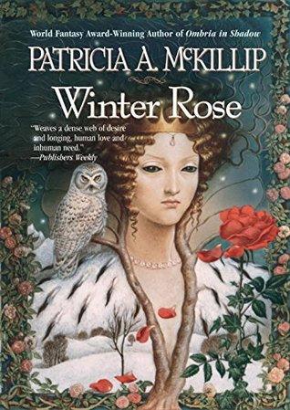 Winter Rose by Patricia A. McKillip