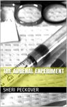 The Adrenal Experiment by Sheri Peckover