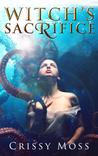 Witch's Sacrifice (Witch's Trilogy, #1)