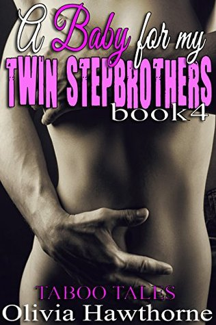 A Baby for my Twin Stepbrothers: Book Four