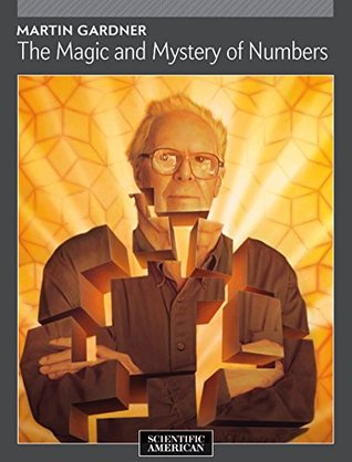 The magic and mystery of numbers by martin gardner.