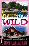 Grandkids Gone Wild (The Garden Girls, #2)