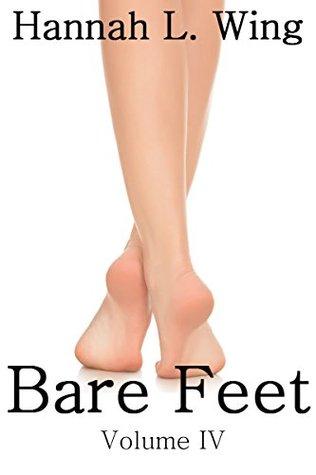 Bare Feet (Volume IV): Foot Fetish Flash Fiction Anthology