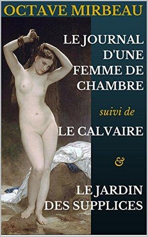 Le journal d'une femme de chambre + Le Calvaire + Le Jardin des Supplices