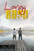 Loving Rush (Wellington Guy...
