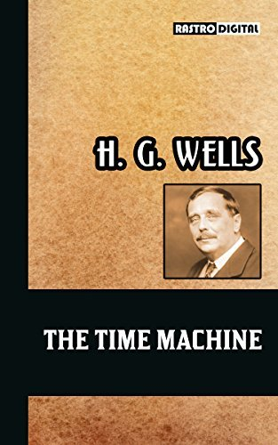 The Time Machine (Illustrated with Notes and Biography)