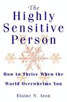 Book cover for The Highly Sensitive Person: How to Survive and Thrive When the World Overwhelms You