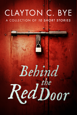 Ebook Behind the Red Door by Clayton Clifford Bye TXT!