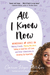 All I Know Now by Carrie Hope Fletcher