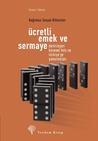 Ücretli Emek ve Sermaye - Derinleşen Küresel Kriz ve Türkiye'ye Yansımaları