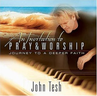 An Invitation to Pray and Worship: A Journey to A Deeper Faith