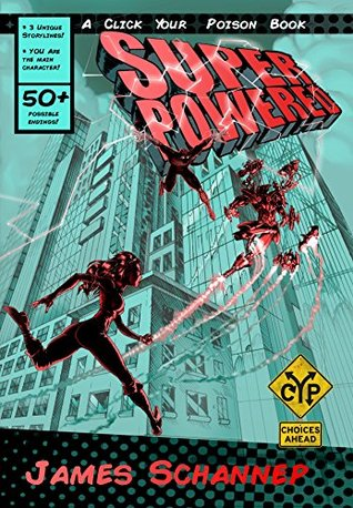SUPERPOWERED: Are YOU a Superhero or Supervillain? (Click Your Poison, #3)