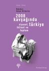 2008 Kavşağında Türkiye - Siyaset, İktisat ve Toplum