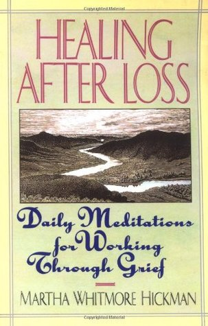 healing after loss daily meditations for working through grief by
