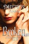Broken by Melody Anne