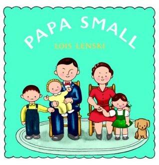 Papa Small by Lois Lenski