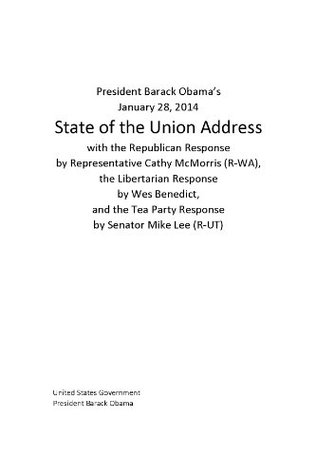 President Barack Obama's January 28, 2014 State of the Union Address with Republican Response by Rep. Cathy McMorris, Libertarian Response by Wes Benedict, and Tea Party Response by Sen. Mike Lee