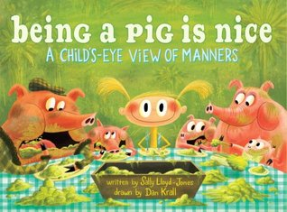Being a Pig Is Nice by Sally Lloyd-Jones