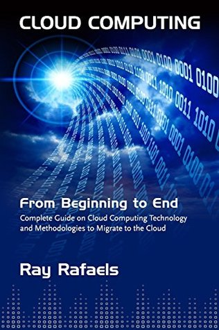 Cloud Computing: From Beginning to End