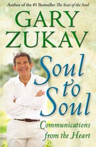 Soul to Soul by Gary Zukav