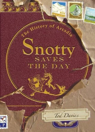 Snotty Saves the Day: The History of Arcadia