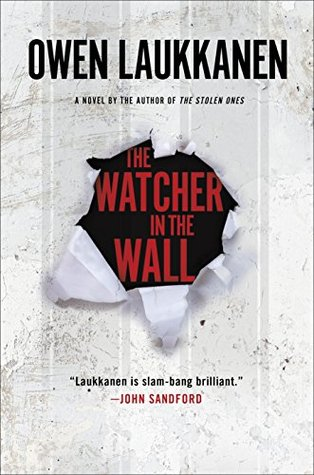 Ebook The Watcher in the Wall by Owen Laukkanen DOC!