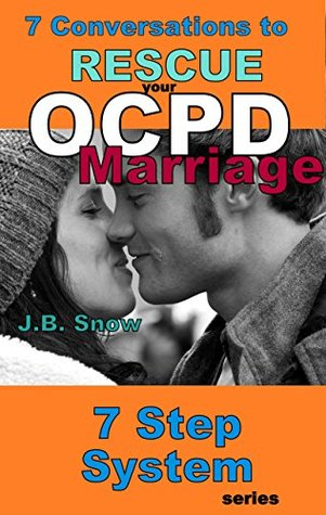 7 Conversations to rescue your OCPD marriage: 7 Step System series: Audiobook Included