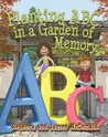 Planting ABC in a Garden of Memory by James McDonald