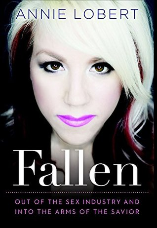 Fallen: Out of the Sex Industry & Into the Arms of the Savior (ePUB)