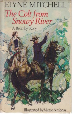 Ebook The Colt from Snowy River by Elyne Mitchell DOC!