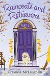 Raincoats and Retrievers by Cressida McLaughlin