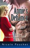 Annie's Defiance (Elemental Myths #3)