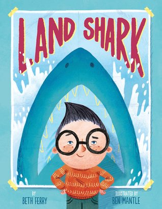Land Shark by Beth Ferry