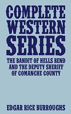 Complete Western Series: The Bandit of Hell's Bend and The Deputy Sheriff of Comanche County