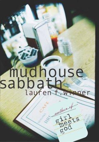 Mudhouse Sabbath by Lauren F. Winner