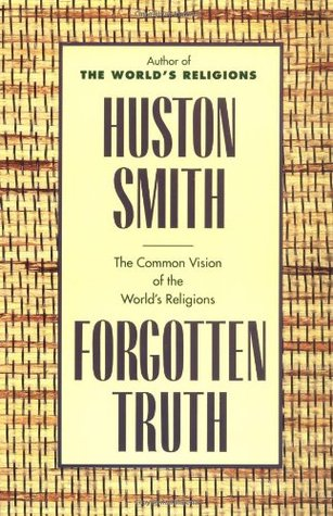 HUSTON SMITH FORGOTTEN TRUTH PDF DOWNLOAD