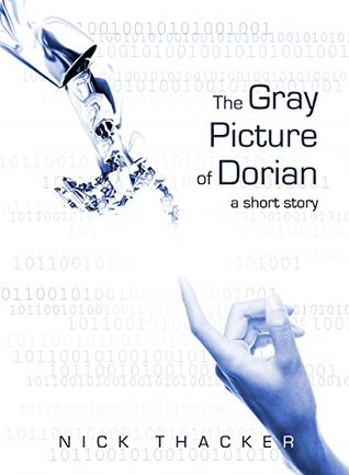 The Gray Picture of Dorian by Nick Thacker