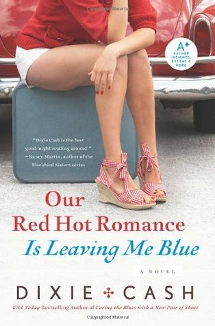Our Red Hot Romance Is Leaving Me Blue by Dixie Cash