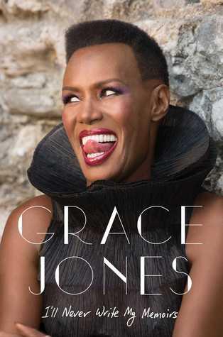 I'll Never Write My Memoirs por Grace Jones, Paul Morley