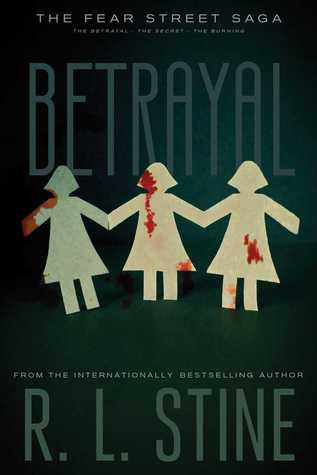 Betrayal: The Betrayal; The Secret; The Burning (The Fear Street Saga Trilogy, #1-3)