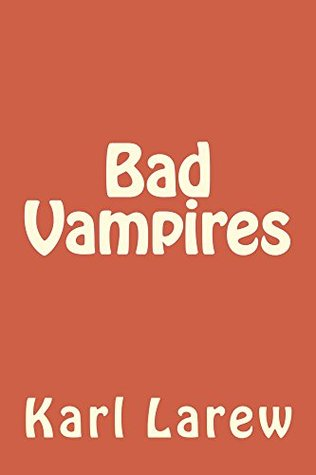 Bad Vampires (Good Vampires Book 1)